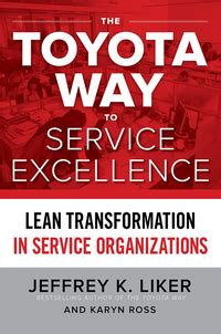 Toyota Way to Service Excellence: Lean Transformation in