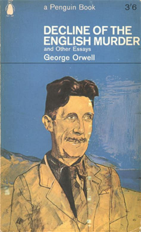 George Orwell: Decline of the English Murder and other