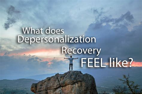 What Does Depersonalization Recovery Feel Like?