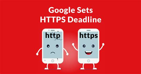 Google Sets Deadline for HTTPS and Warns Publishers to
